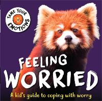 Tame Your Emotions: Feeling Worried - Tame Your Emotions (Hardback)