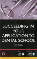 Succeeding in your Dental School Application: How to prepare the perfect UCAS Personal Statement (Includes 30 Dentistry Personal Statement Examples): Study Text (Paperback)