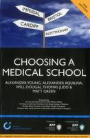 Choosing a Medical School: An essential guide to UK medical schools (2nd Edition): Study Text (Paperback)