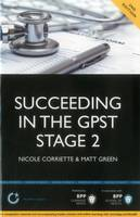 Succeeding in the GPST Stage 2: Practice Questions for GPST / GPVTS Stage 2 Selection: Study Text - MediPass Series (Paperback)