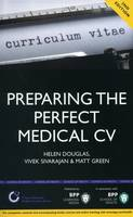 Preparing the Perfect Medical CV: A comprehensive guide for doctors and medical students on how to succeed in your chosen field (2nd edition): Study Text (Paperback)