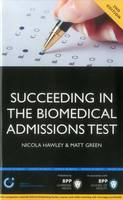 Succeeding in the Biomedical Admissions Test (BMAT): A practical guide to ensure you are fully prepared 2nd Edition: Study Text (Paperback)