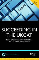 Succeeding in the UKCAT: Comprising over 700 practice questions including detailed explanations, two mock tests and comprehensive guidance on how to maximise your score 4th Edition: Study Text (Paperback)