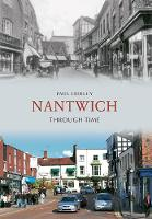 Nantwich Through Time - Through Time (Paperback)