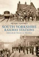 South Yorkshire Railway Stations: Adwick-le-Street to Wortley (Paperback)