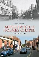Middlewich and Holmes Chapel Through Time - Through Time (Paperback)