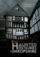 Haunted Hostelries of Shropshire - Haunted (Paperback)