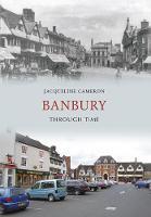 Banbury Through Time - Through Time (Paperback)