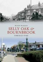 Selly Oak and Bournbrook Through Time - Through Time (Paperback)