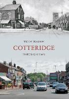 Cotteridge Through Time - Through Time (Paperback)