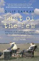 Last of the Few: 18 Battle of Britain Fighter Pilots Tell Their Extraordinary Stories (Paperback)
