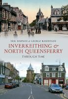Inverkeithing & North Queensferry Through Time - Through Time (Paperback)
