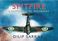 Spitfire: A Photographic Biography (Hardback)