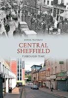 Central Sheffield Through Time - Through Time (Paperback)