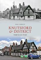Knutsford & District Through Time - Through Time (Paperback)
