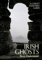 Irish Ghosts: A Ghost Hunters' Guide (Paperback)