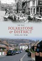 Folkestone & District Through Time