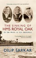 The Sinking of HMS Royal Oak: In the Words of the Survivors (Paperback)