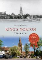 King's Norton Through Time - Through Time (Paperback)