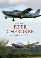 Piper Cherokee: A Family History (Paperback)