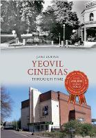 Yeovil Cinemas Through Time - Through Time (Paperback)