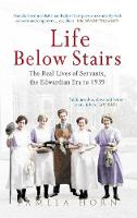 Life Below Stairs: The Real Lives of Servants, the Edwardian Era to 1939 (Paperback)