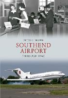 Southend Airport Through Time - Through Time (Paperback)