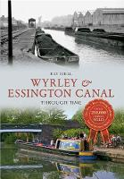 Wyrley & Essington Canal Through Time - Through Time (Paperback)