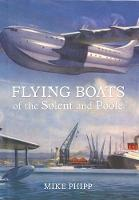 Flying Boats of the Solent and Poole (Paperback)