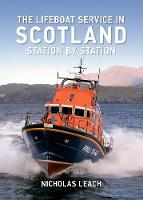 The Lifeboat Service in Scotland: Station by Station - The Lifeboat Service in ... (Paperback)
