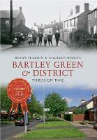 Bartley Green & District Through Time - Through Time (Paperback)
