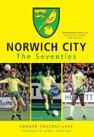 Norwich City The Seventies (Paperback)