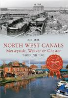North West Canals Merseyside, Weaver & Chester Through Time - Through Time (Paperback)