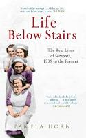 Life Below Stairs: The Real Lives of Servants, 1939 to the Present (Paperback)