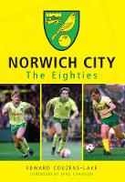 Norwich City The Eighties (Paperback)