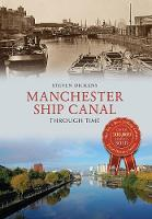 Manchester Ship Canal Through Time