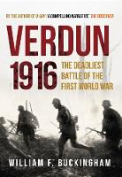 Verdun 1916: The Deadliest Battle of the First World War (Hardback)