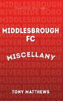 Middlesbrough FC Miscellany - Miscellany (Paperback)