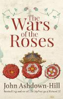 The Wars of the Roses (Hardback)
