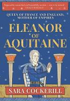 Eleanor of Aquitaine: Queen of France and England, Mother of Empires (Hardback)