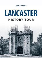 Lancaster History Tour - History Tour (Paperback)