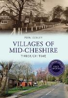 Villages of Mid-Cheshire Through Time Revised Edition - Through Time Revised Edition (Paperback)