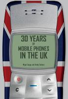30 Years of Mobile Phones in the UK