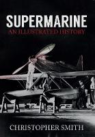 Supermarine: An Illustrated History (Paperback)