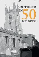 Southend in 50 Buildings - In 50 Buildings (Paperback)