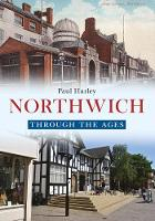 Northwich Through the Ages - Through the Ages (Paperback)