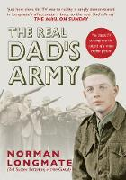 The Real Dad's Army: The Story of the Home Guard (Paperback)