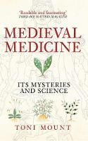 Medieval Medicine: Its Mysteries and Science (Paperback)