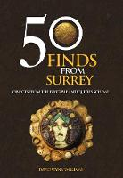 50 Finds From Surrey: Objects from the Portable Antiquities Scheme - 50 Finds (Paperback)
