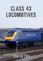 Class 43 Locomotives - Class Locomotives (Paperback)